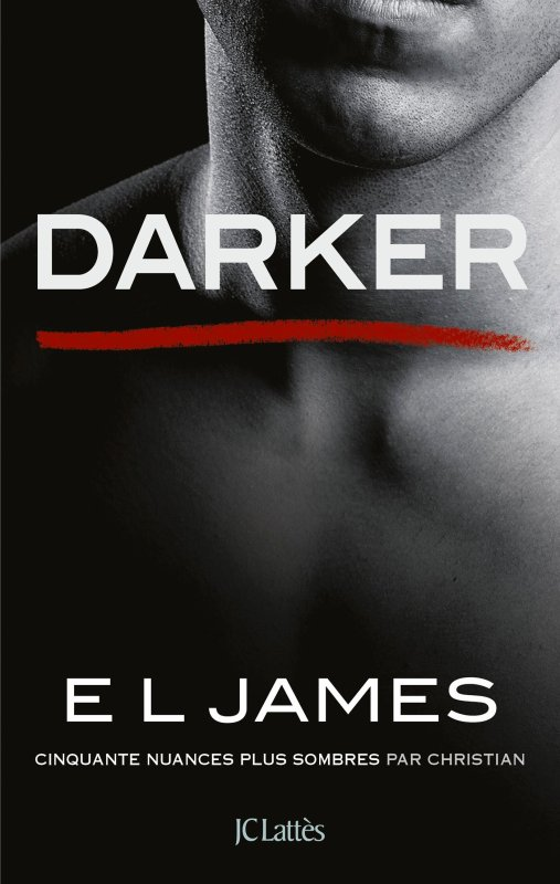 10] Cinquante nuances par Christian : Grey; Darker - E. L. JAMES