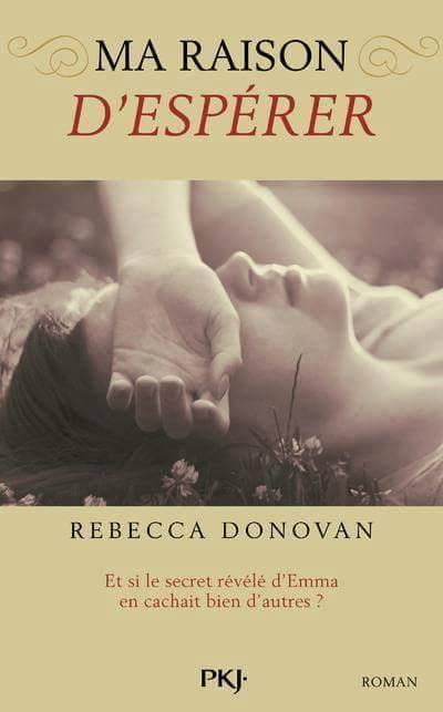 11] Ma raison de vivre : Ma raison de vivre (Tome 1); Ma raison d'espérer (Tome 2); Ma raison de respirer (Tome 3) - Rebecca DONOVAN