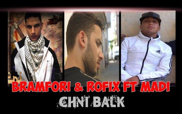Bramfori Ft. Rofix & Madi - Chni balk 2012