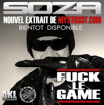 """NOUVEAU TITRE DE SOZA """"FUCK LE GAME"""" BIENTOT DISPONIBLE"""