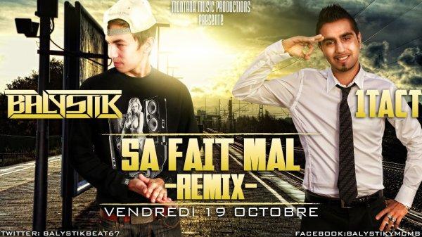 1Tact Feat Balystik - Sa Fait Mal (Remix:LaFouine).
