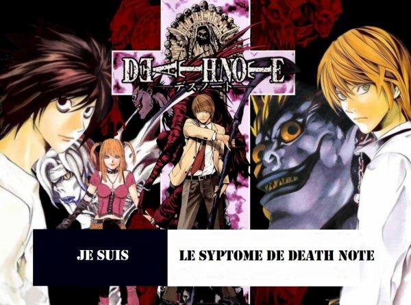 Je suis le symptôme de Death Note !