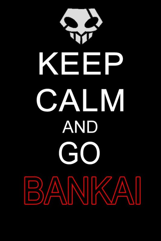 Keep Calm and go Bankai