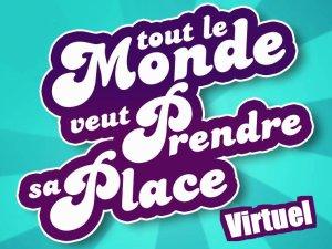 Tout Le Monde Veut Prendre Sa Place Virtuel