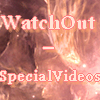 Photo de WatchOut-SpecialVideos