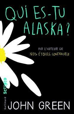 • Qui est-tu Alaska ? • John GREEN •
