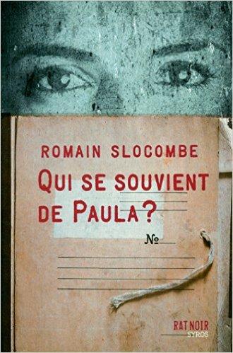 • Qui se souvient de Paula • Romain SLOCOMBE •