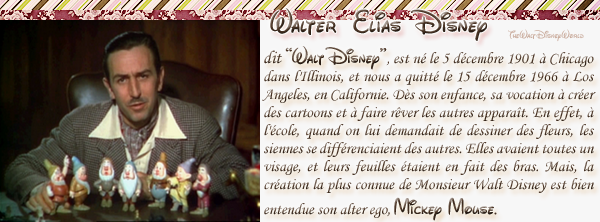 Monsieur Walter Elias Disney, Dit Walt Disney.