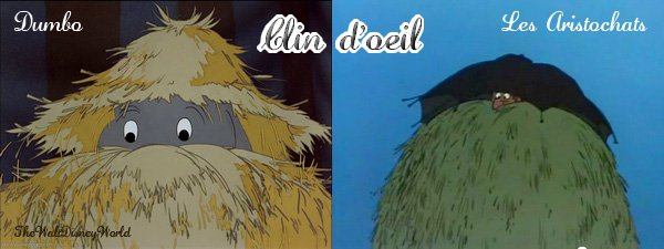 Clin d'oeil : Dumbo & Les Aristochats.