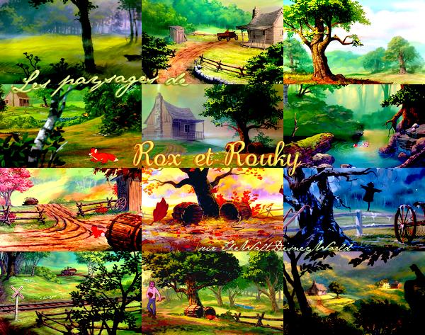 Les paysages Disney : Les paysages de mars 2012 ; Rox et Rouky.