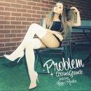 Problem de Ariana Grande Feat. Iggy Azaléa sur Skyrock