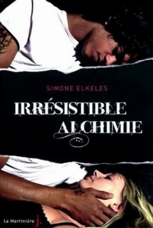 Simone ELKELES - Irrésistible alchimie