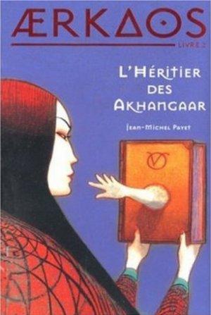 Jean-Michel PAYET - L'héritier des Akhangaar