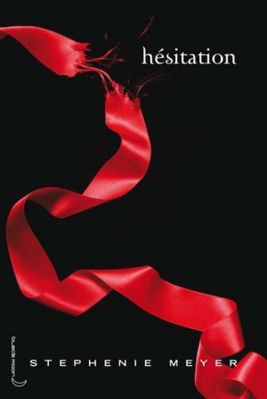 Stephenie MEYER - Hésitation