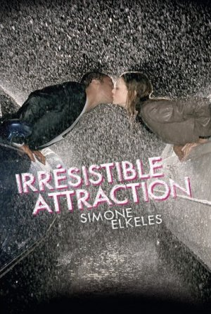 Simone ELKELES - Irrésistible attraction