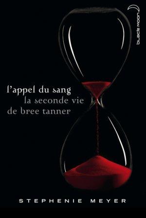 Stephenie MEYER - L'appel du sang : La seconde vie de Bree Tanner