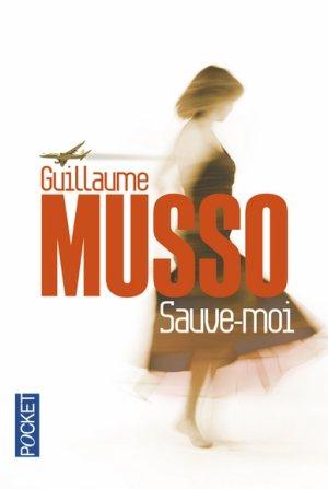 Guillaume MUSSO - Sauve-moi