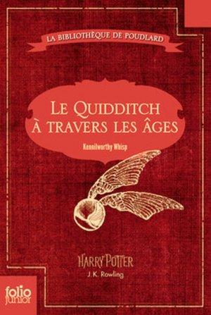 J.K ROWLING - La bibliothèque de Poudlard : Le quidditch à travers les âges