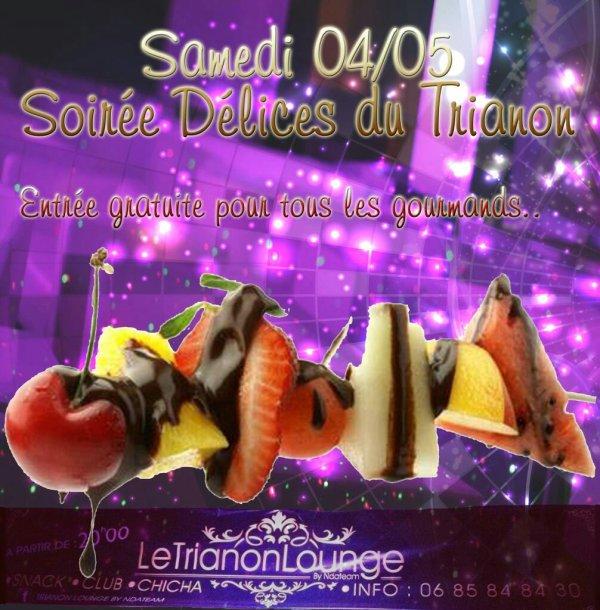 Soirée du 04/05/2013 : les délices du Trianon