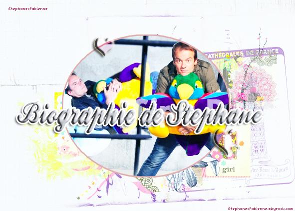 ● Biographie sur Stéphane Henon ♥ ●