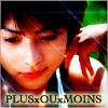 PLUSxOUxMOINS