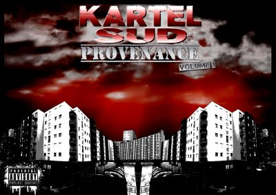 Kartel Sud Provenance Vol.1 / Mon Rap Feat. NERKO (2010)