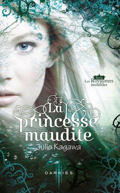 Les Royaumes invisibles, T1 : La princesse maudite.