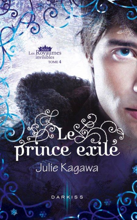 Les Royaumes invisibles, T4 : Le prince exilé.