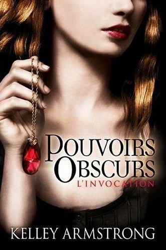 Pouvoirs Obscurs, T1 : L'invocation.