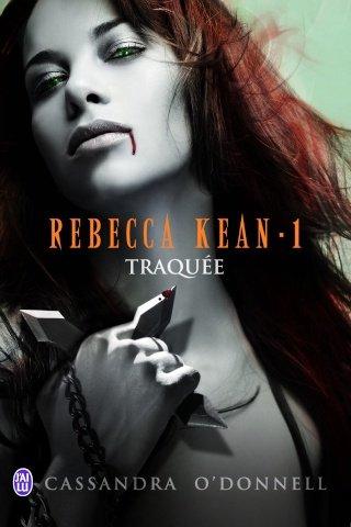 Rebecca Kean, T1 : Traquée.