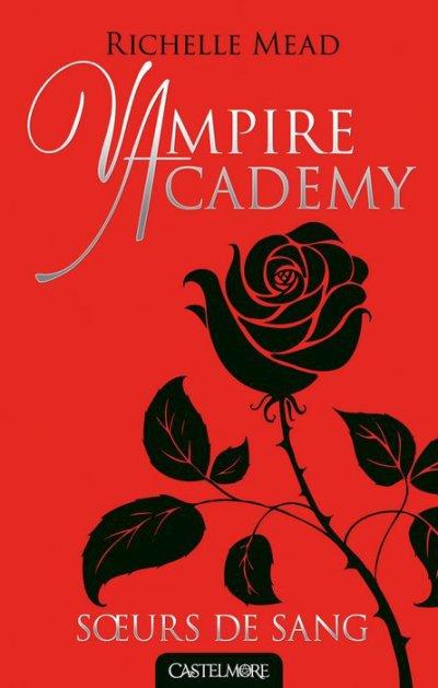 Vampire Academy, T1 : Soeurs de sang.