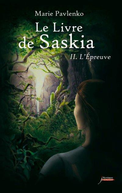 Le livre de Saskia, T2 : L'épreuve.