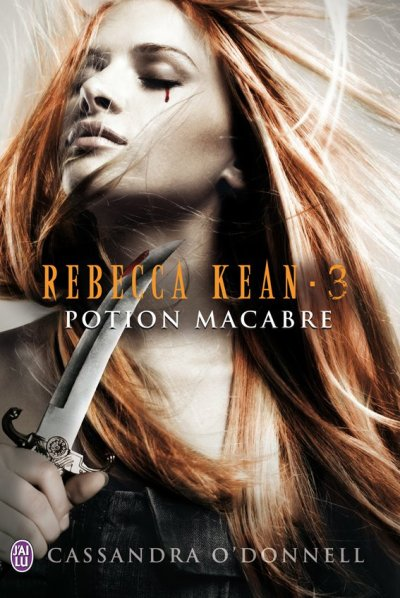 Rebecca Kean, T3 : Potion macabre.