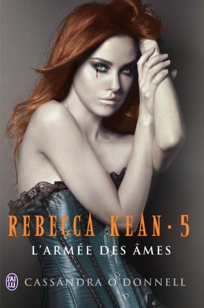 Rebecca Kean, T5 : L'armée des âmes.