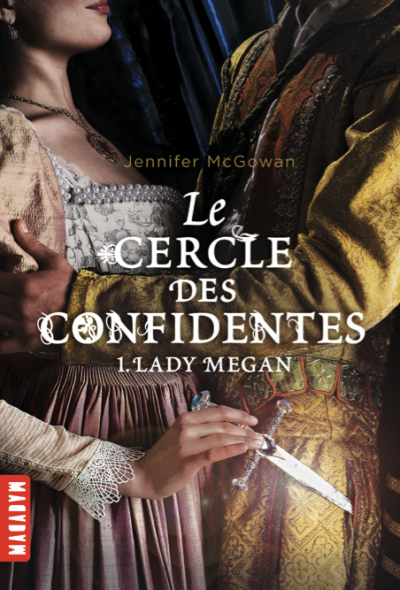 Le cercle des confidentes, T1 : Lady Megan.