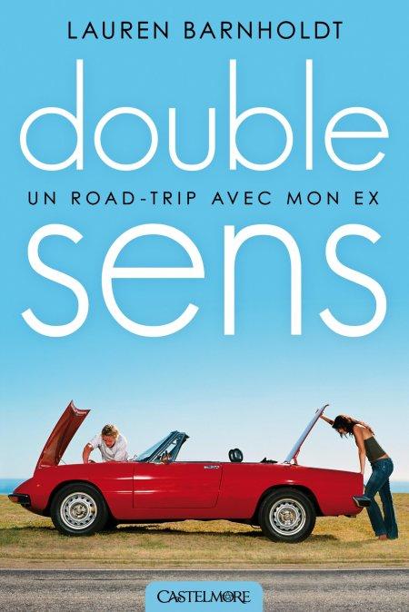 Double sens, Tome 1 : Un road-trip avec mon ex.
