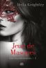 Les mystérieuses, Tome 1 : Jeux de masques.