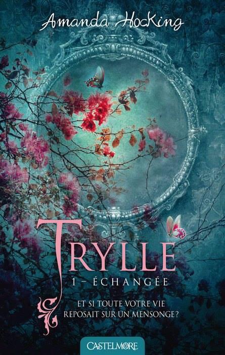 La trilogie des Trylles, Tome 1 : Échangée.