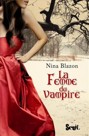 La femme du vampire /  Nina Blazon