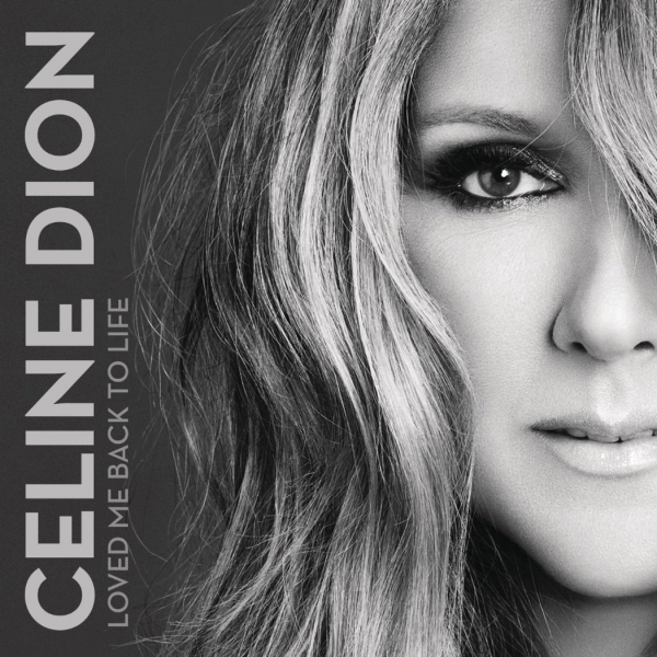 Loved Me Back To Life  / Celine DION - Loved Me Back To Life (2013)