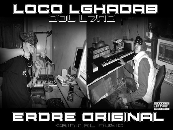LoCo L'GhaDaB Feat ErorE . Exclusive.2011