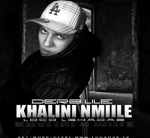 KHALINI NMIILE ( LoCo L'GhaDaB ) 2011 EXCLUSIVE