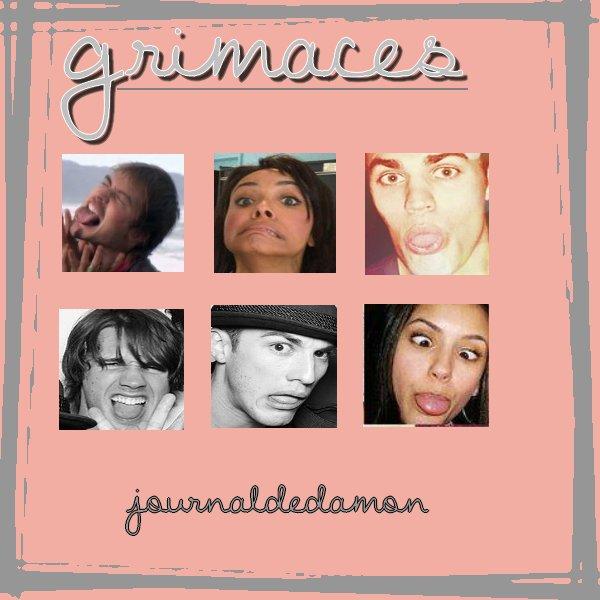 Grimaces !