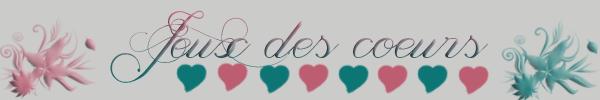 ᘚ Le jeux des coeurs ᘚ