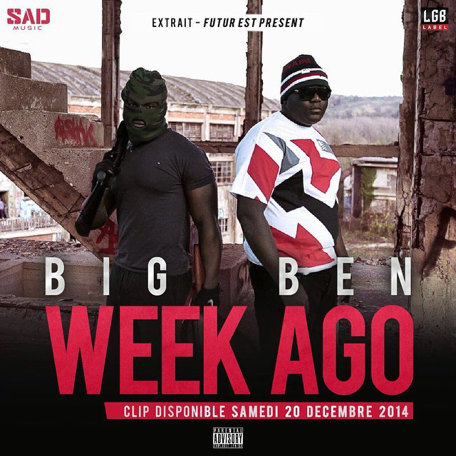 Rap Francais sortie clip ! BiG BeN - Week Ago - Prod by Sad Music