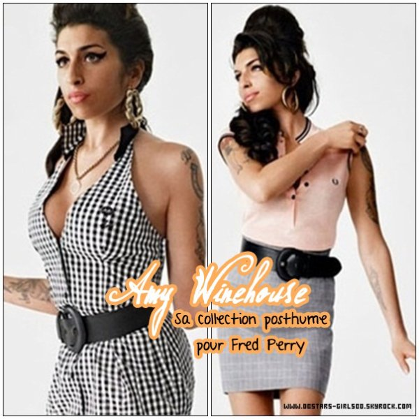 Mode : Amy Winehouse et sa Collection  Posté : 07.08.11   By : Alexandra