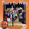 Pop's cool - That's the way