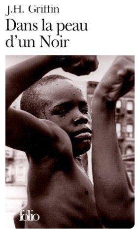Dans la peau d'un noir de J. H. Griffin