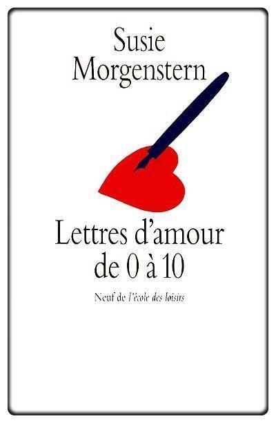 Lettres d'amour de 0 à 10 de Susie Morgenstern