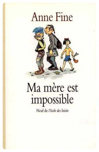 Ma mère est impossible - Anne Fine